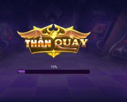 Tải ThầnQuay.Win –  Rinh ngay giải lớn nhất Việt Nam