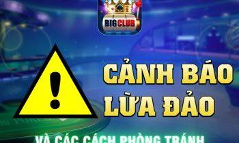 Big.club – Cảnh báo lừa đảo trên toàn hệ thống