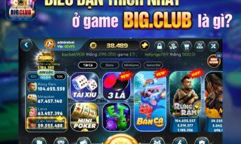 Big.Club: Điều bạn thích nhất ở BigClub là gì?
