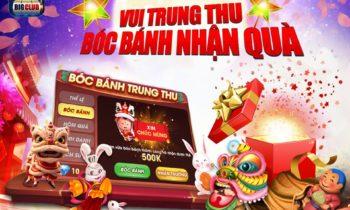 Big.Club: Vui Trung Thu bóc bánh nhận quà