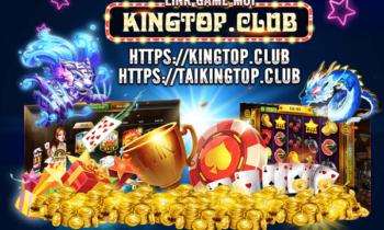 Tải KingTop.Club – phiên bản nâng cấp của Chuẩn Vip Club