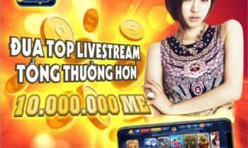 Mely88: Cuộc đua Livestream nhận thưởng 10.000 Me