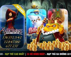 Nổ Hũ Club: X6 Hũ Vampire + Nhận code 50K