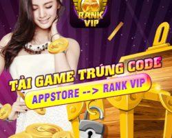 Rankvip: Cập nhật phiên bản App Store – tải game nhận code