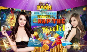 Banh Club: Nạp thẻ Full nhà mạng 1:1 + Tặng Giftcode