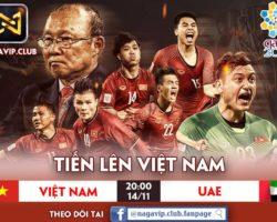 """NaGaVip: Dự đoán """"Việt Nam – UAE"""" nhận bánh mỳ 200K"""