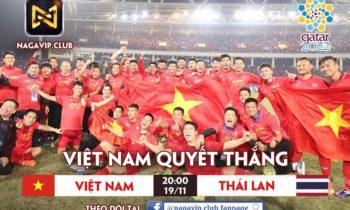 NaGaVip: Dự đoán Việt Nam- Thái Lan nhận bánh mỳ 200K
