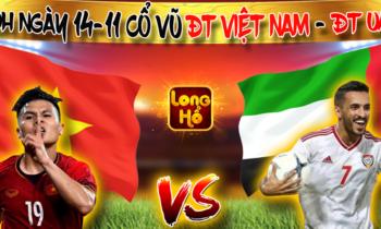 Long Hổ Club: Thử tài dự đoán Việt Nam – UAE nhận code 200K