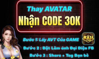 BaLi Club: Thay Avatar nhận code thả ga