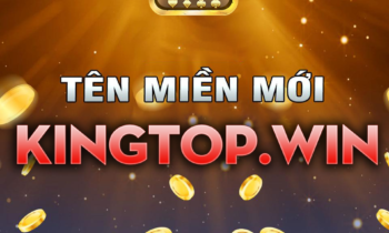KingTop.Club: Update tên miền mới KingTop.Win