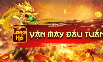 Long Hổ Club: Vận may đầu tuần nhận 200 code May Mắn