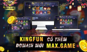 KingFun: Thông báo thêm tên miền mới MAX GAME