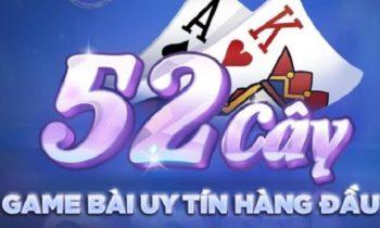 52cay Club – Game bài đổi thưởng uy tín nhất hiện nay