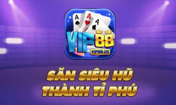 Vip88.Us   Vip88 Club – Săn Ngay Siêu Hũ Trở Thành Tỉ Phú !!!