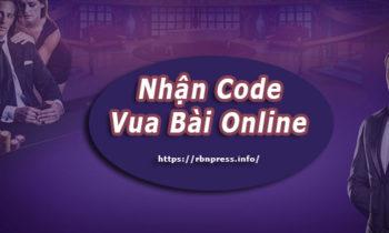 Nhận Code Vua Bài Online – Làm Giàu Siêu Tốc Thần Tài Gõ Cửa !!!