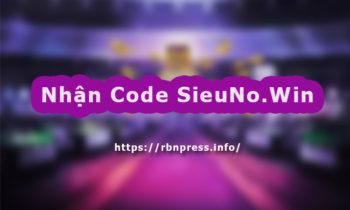 Nhận Code SieuNo.Win 10k 20k 50k 100k Dễ Như Ăn Kẹo !!!